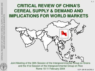 CRITICAL REVIEW OF CHINA'S CEREAL SUPPLY & DEMAND AND IMPLICATIONS FOR WORLD MARKETS
