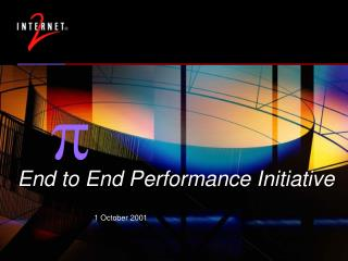 End to End Performance Initiative