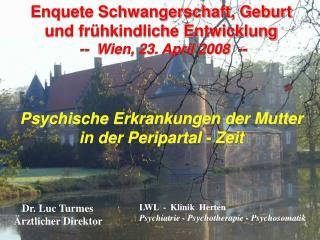 Enquete Schwangerschaft, Geburt und fr hkindliche Entwicklung  --  Wien, 23. April 2008  --     Psychische Erkrankungen