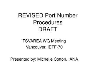 REVISED Port Number Procedures DRAFT