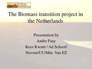 The Biomass transition project in the Netherlands