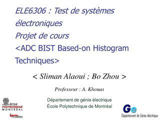 ELE6306 : Test de systèmes électroniques Projet de cours <ADC BIST Based-on Histogram Techniques>