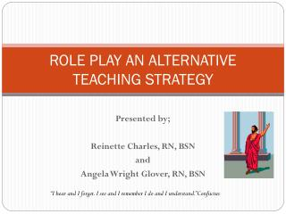 ROLE PLAY AN ALTERNATIVE TEACHING STRATEGY