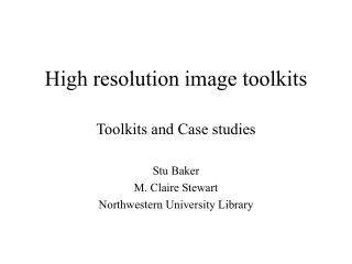 High resolution image toolkits