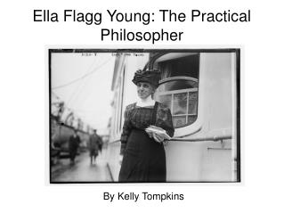Ella Flagg Young: The Practical Philosopher