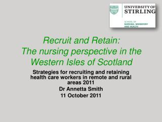 Recruit and Retain: The nursing perspective in the Western Isles of Scotland