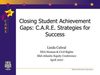 Closing Student Achievement Gaps: C.A.R.E. Strategies for Success