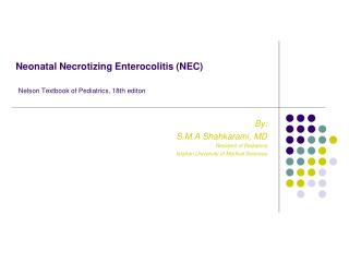 Neonatal Necrotizing Enterocolitis (NEC) Nelson Textbook of Pediatrics, 18th editon