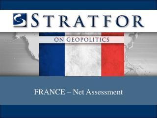 FRANCE – Net Assessment