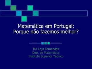 Matemática em Portugal:  Porque não fazemos melhor?