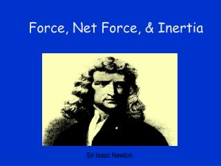 Force, Net Force, & Inertia