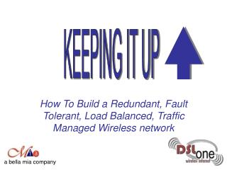 How To Build a Redundant, Fault Tolerant, Load Balanced, Traffic Managed Wireless network