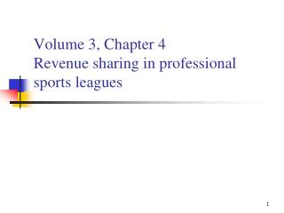 Volume 3, Chapter 4 Revenue sharing in professional sports leagues
