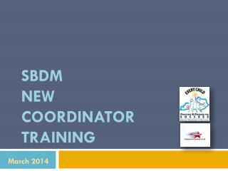 SBDM  New Coordinator Training