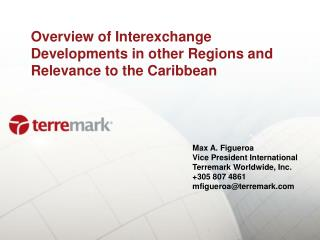 Overview of Interexchange Developments in other Regions and Relevance to the Caribbean