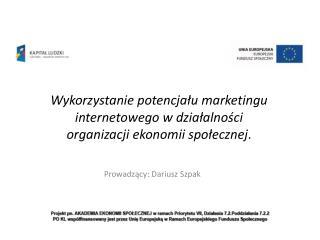 Prowadzący: Dariusz Szpak