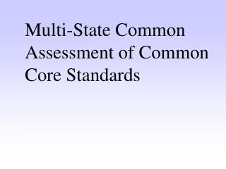 Multi-State Common Assessment of Common Core Standards