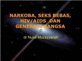 NARKOBA, SEKS BEBAS, HIV