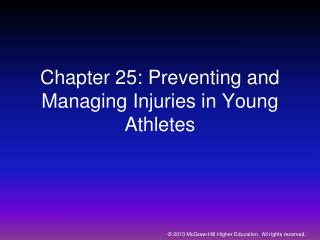 Chapter 25: Preventing and Managing Injuries in Young Athletes