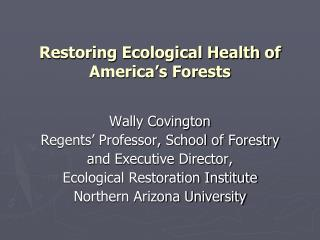 Restoring Ecological Health of America�s Forests