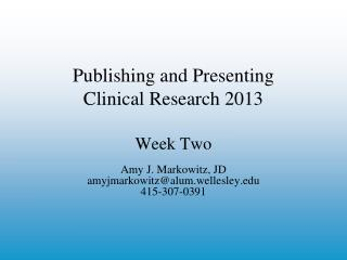 Publishing and Presenting  Clinical Research 2013 Week Two