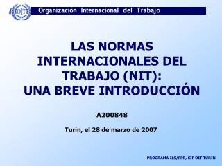 LAS NORMAS INTERNACIONALES DEL TRABAJO (NIT): UNA BREVE INTRODUCCI ÓN