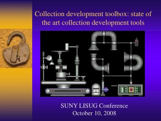 Collection development toolbox: state of the art collection development tools