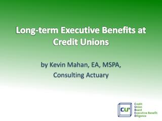 Long-term Executive Benefits at Credit Unions