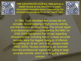 THE DATA PROTECTION Act 1998 defines a health record as any electronic or paper