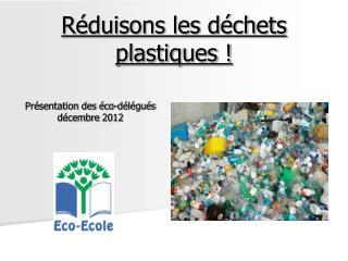 Réduisons les déchets plastiques !