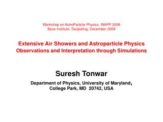 Suresh Tonwar Department of Physics, University of Maryland ,  College Park, MD  20742, USA