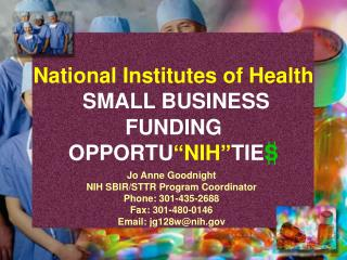 National Institutes of Health SMALL BUSINESS FUNDING OPPORTU �NIH� TIE S
