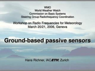 Workshop on Radio Frequencies for Meteorology March 20/21, 2006, Geneva