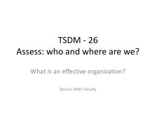 TSDM - 26 Assess: who and where are we?