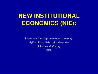 NEW INSTITUTIONAL ECONOMICS (NIE):
