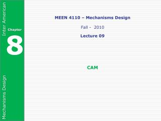 MEEN 4110   Mechanisms Design  Fall -  2010  Lecture 09