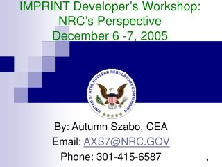 IMPRINT Developer's Workshop: NRC's Perspective December 6 -7, 2005