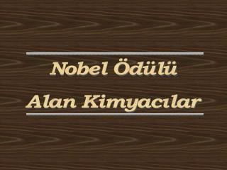 Nobel �d�l� Alan Kimyac?lar
