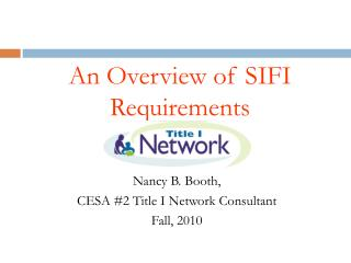 An Overview of SIFI  Requirements