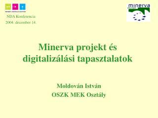 Minerva projekt �s digitaliz�l�si tapasztalatok