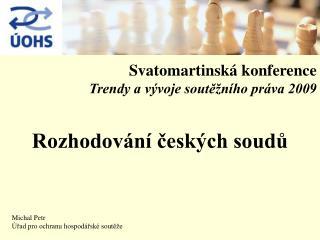 Svatomartinská konference Trendy a vývoje soutěžního práva 2009