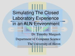 Simulating The Closed Laboratory Experience in an ALN Environment