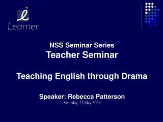 NSS Seminar Series Teacher Seminar Teaching English through Drama