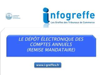 LE DÉPÔT ÉLECTRONIQUE DES COMPTES ANNUELS (REMISE MANDATAIRE)