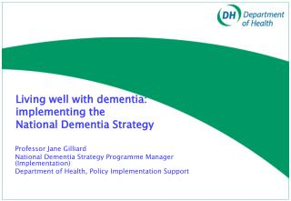 Living well with dementia: implementing the  National Dementia Strategy