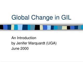 Global Change in GIL