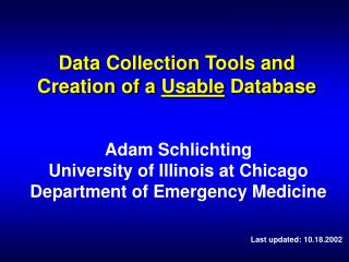 Data Collection Tools and Creation of a Usable Database