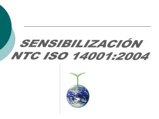 SENSIBILIZACIÓN  NTC ISO 14001:2004