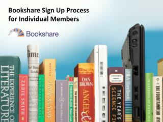 Bookshare Sign Up Process  for  Individual Members