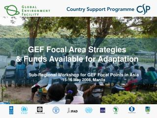 GEF Focal Area Strategies  & Funds Available for Adaptation